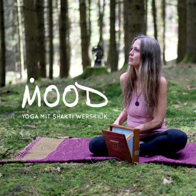 Mood - Yoga mit Shakti Werskiuk [CD]