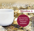 Kristallklänge - Grundton A, Audio-CD