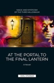 At the Portal to the final Lantern | MAGIC AND MYSTICISM OF THE THIRD MILLENIUM