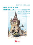 Gunter Heiland: Die Wormser Republik