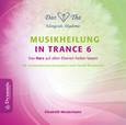 Musikheilung in Trance 6, 1 Audio-CD