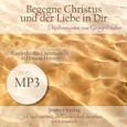 Begegne Christus und der Liebe in dir - Meditation MP3 (Download)