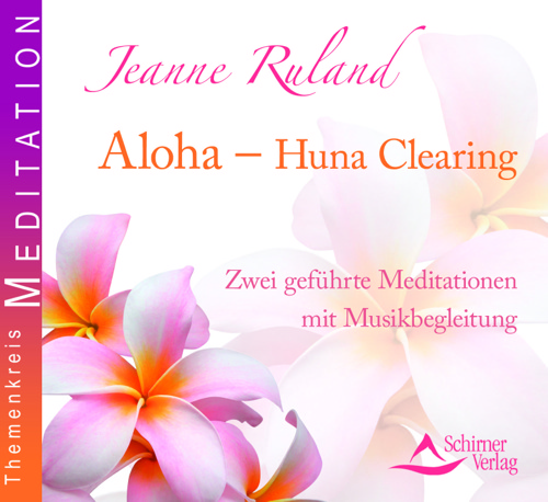 Aloha - Huna Clearing - Meditations-CD