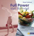 Full Power statt Burn-out