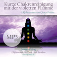 Kurze Chakrenreinigung mit der violetten Flamme - Meditation MP3 (Download)