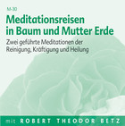 Meditationsreisen in Baum und Mutter Erde - Meditations-CD