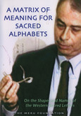 A Matrix of meaning for sacred Alphabets - DVD