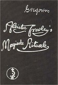 Aleister Crowley's Magische Rituale