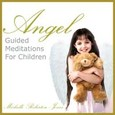 Angel - Guided Meditations for Children Audio CD