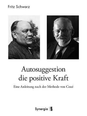Autosuggestion die positive Kraft, E-Book
