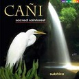 Cani - Sacred Rainforest Audio CD