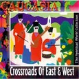 Caucasia - Crossroads of East & West Audio CD