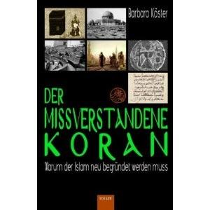 der missverstandene koran warum der islam neu begrundet werden muss