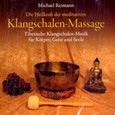 Die Heilkraft der meditativen Klangschalen-Massage, 1 Audio-CD