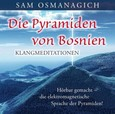 Die Pyramiden von Bosnien Klangmediationen, 1 Audio-CD