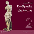 Die Sprache des Mythos 2, 2 Audio-CDs