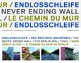Endlosschleife. Der Berliner Mauerweg; The Never Ending Wall. The Berlin Wall Trail