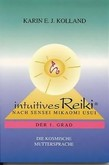 Intuitives Reiki. Der 1. Grad.