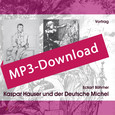 Kaspar Hauser und der Deutsche Michel, Audio-MP3-Download