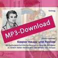 Kaspar Hauser und Parzival, Audio-MP3-Download