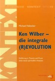 Ken Wilber - die integrale (R)EVOLUTION