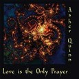 Love Is The Only Prayer Audio-CD