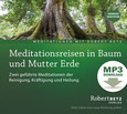 Meditationsreisen in Baum und Mutter Erde - MP3 Download