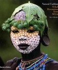 Natural Fashion, Tribal Decoration from Africa