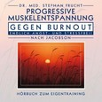 Progressive Muskelentspanng gegen Burnout, 1 Audio-CD