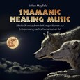 Shamanic Healing Music, 1 Audio-CD