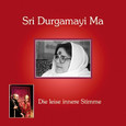 Sri Durgamayi Ma - Die leise innere Stimme Audio CD