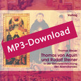 Thomas von Aquin und Rudolf Steiner, Audio-MP3-Download