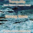 Tranquility - Dancing Waves Audio CD