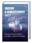 Unsere 6 dimensionale Welt