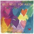 Wellness For Kids Audio CD