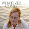 Whatever Comes Audio CD