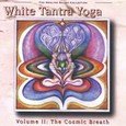 White Tantra Yoga Vol. 2 - Cosmic Breath Audio CD