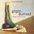 Yoga gegen Burnout, m. Audio-CD